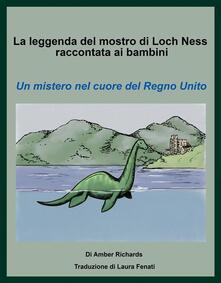 La Leggenda Del Mostro Di Loch Ness Raccontata Ai Bambini Un Mistero Nel Cuore Del Regno Unito - Amber Richards - ebook