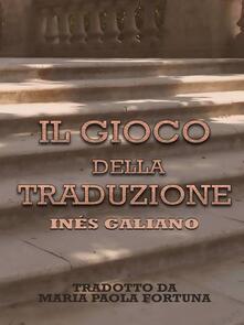 Il Gioco Della Traduzione - Inés Galiano - ebook