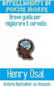 Intelligenti In Poche Mosse - Henry Osal - ebook