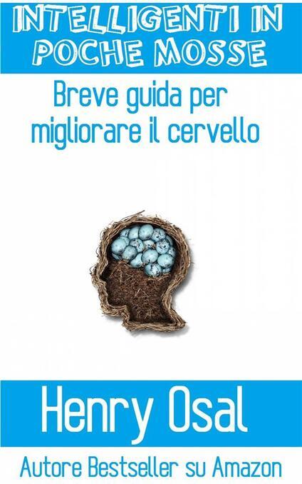 Intelligenti In Poche Mosse - Henry Osal - ebook