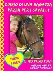 Diario Di Una Ragazza Pazza Per I Cavalli - Katrina Kahler - ebook
