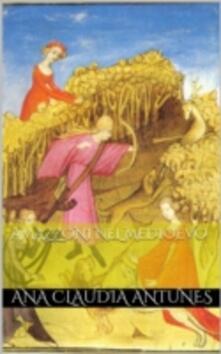 Amazzoni Nel Medioevo - Ana Claudia Antunes - ebook