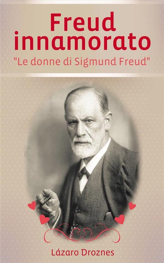 Freud Innamorato - Lázaro Droznes - ebook