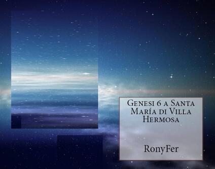 Genesi 6 A Santa María Di Villa Hermosa - Ronyfer - ebook