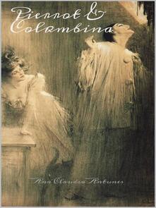 Pierrot E Colombina - Ana Claudia Antunes - ebook