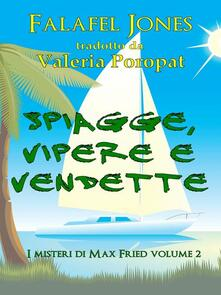 Spiagge, Vipere E Vendette - Falafel Jones - ebook