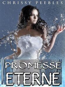 Promesse Eterne - Chrissy Peebles - ebook