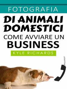 Fotografia di animali domestici - Kyle Richards - ebook