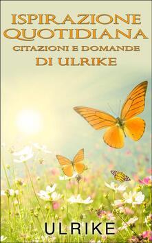Ispirazione quotidiana - Ulrike Maria - ebook