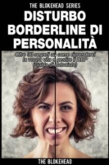 Il Disturbo Borderline Di Personalità - The Blokehead - ebook