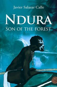 Ndura. Son Of The Forest.
