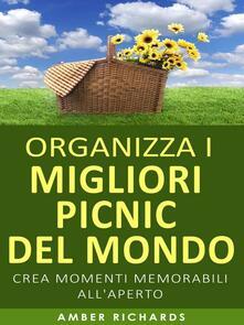 Organizza i migliori picnic del mondo - Amber Richards - ebook