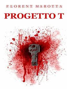 Progetto T - Florent Marotta - ebook
