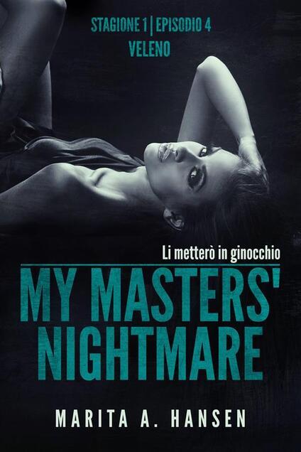 """My Masters' Nightmare Stagione 1, Episodio 4 """"veleno"""" - Marita A. Hansen - ebook"""