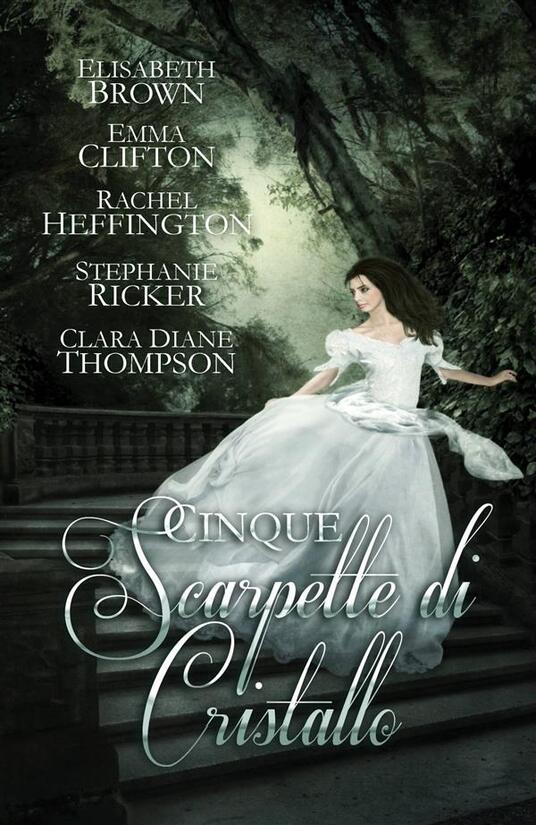 Cinque Scarpette di Cristallo - Brown,Clifton,Heffington,Ricker - ebook