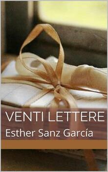 Venti Lettere - Esther Sanz García - ebook