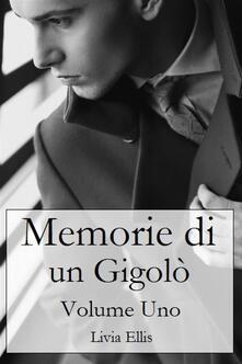 Memorie di un Gigolò - Livia Ellis - ebook