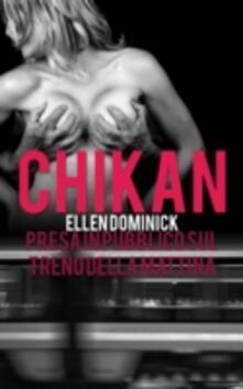 Chikan, Presa In Pubblico Sul Treno Della Mattina - Ellen Dominick - ebook