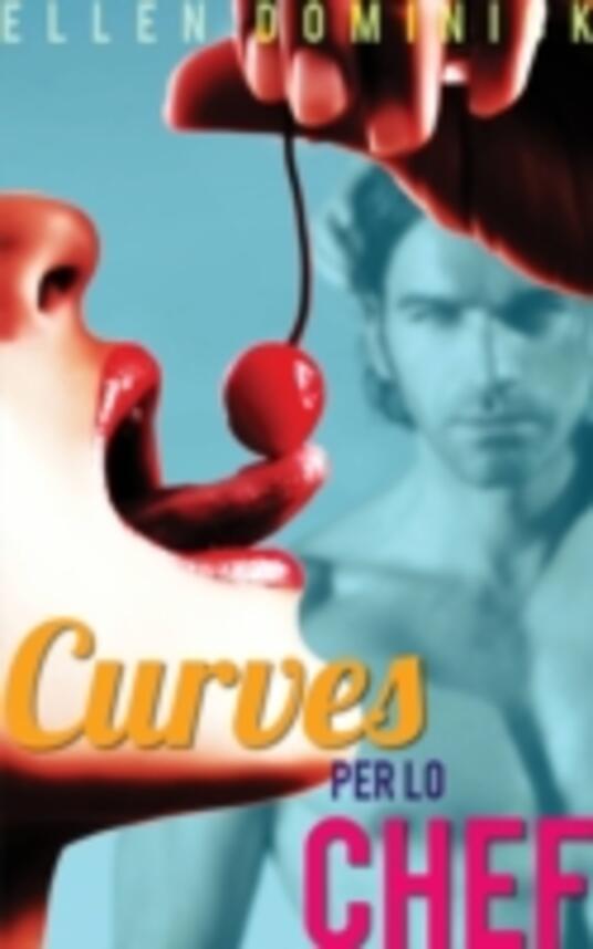 Curve per lo chef - racconto erotico su una donna BBW e uno chef miliardario ex-soldato - Ellen Dominick - ebook