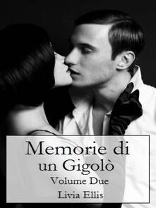 Memorie di un Gigolò--Volume 2 - Livia Ellis - ebook