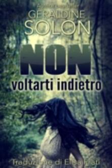Non voltarti indietro - Geraldine Solon - ebook