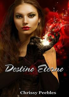 Destino Eterno - Chrissy Peebles - ebook