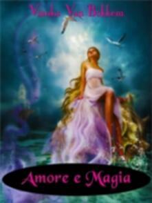 Amore e Magia - Vianka Van Bokkem - ebook