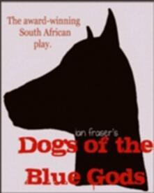 Dogs of the Blue Gods - Ian Fraser - ebook