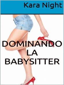 Dominando La Babysitter - Kara Night - ebook