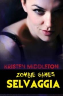 Zombie Games (Selvaggia) - Kristen Middleton - ebook
