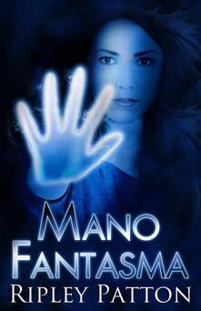 Mano Fantasma - Ripley Patton - ebook