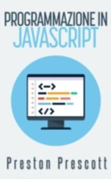 Programmazione in JavaScript - Preston Prescott - ebook