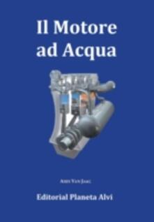 Il Motore Ad Acqua - Ares Van Jaag - ebook