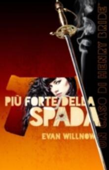 Piu Forte della Spada - Evan Willnow - ebook