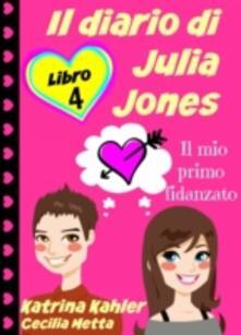 Il Diario Di Julia Jones - Libro 4 - Il Mio Primo Fidanzato - Katrina Kahler - ebook
