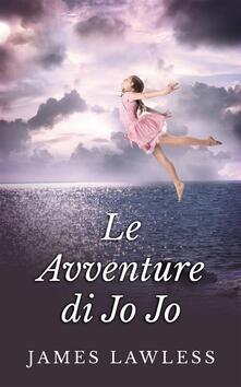 Le Avventure di Jo Jo - James Lawless - ebook
