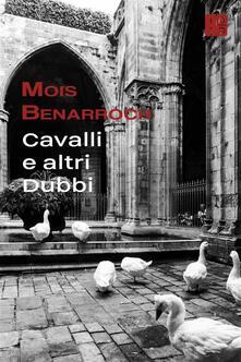 Cavalli E Altri Dubbi - Mois Benarroch - ebook
