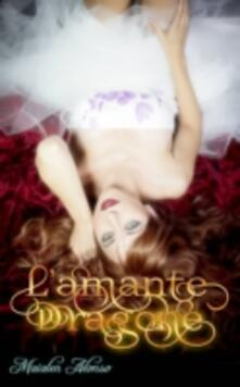 L'amante Dragone - Maialen Alonso - ebook