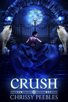Crush - Chrissy Peebles - ebook