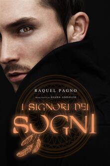 I Signori Dei Sogni - Raquel Pagno - ebook