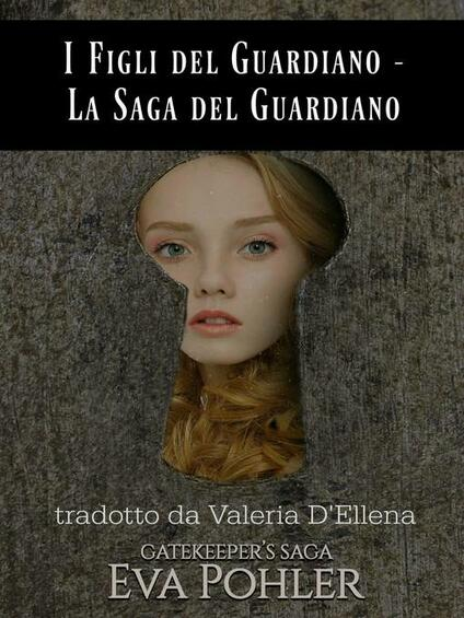 I Figli Del Guardiano - La Saga Del Guardiano - Eva Pohler - ebook
