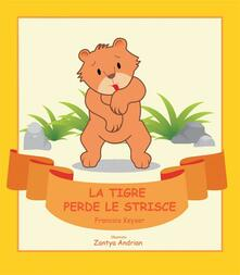 La Tigre Perde Le Strisce - Francois Keyser - ebook