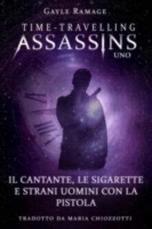 Il Cantante, Le Sigarette E Strani Uomini Con La Pistola - Gayle Ramage - ebook