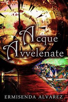 Acque Avvelenate - Ermisenda Alvarez - ebook