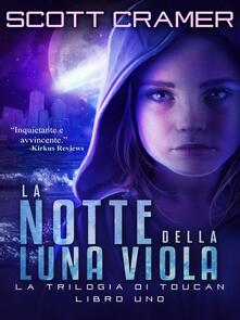 La notte della luna viola - Scott Cramer - ebook