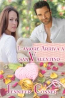 L'amore arriva a San Valentino - Jennifer Conner - ebook