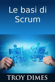Le Basi Di Scrum - Troy Dimes - ebook