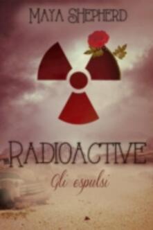 Radioactive - Gli Espulsi - Maya Shepherd - ebook