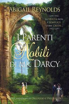 I Parenti Nobili di Mr. Darcy - Abigail Reynolds - ebook