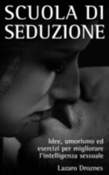 Scuola di seduzione - Lázaro Droznes - ebook